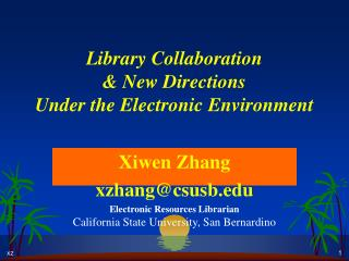 Library Collaboration & New Directions  Under the Electronic Environment