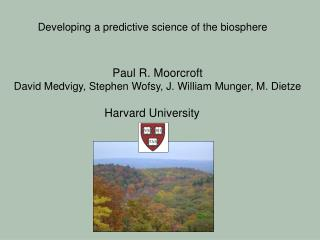 Paul R. Moorcroft David Medvigy, Stephen Wofsy, J. William Munger, M. Dietze