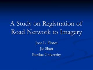 A Study on Registration of Road Network to Imagery