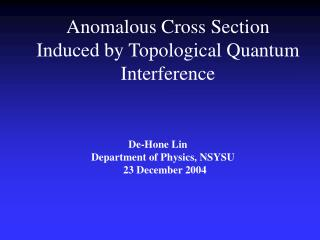 Anomalous Cross Section Induced by Topological Quantum Interference
