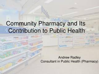 Community Pharmacy and Its  Contribution to Public Health