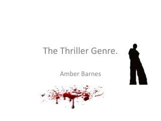 The Thriller Genre.