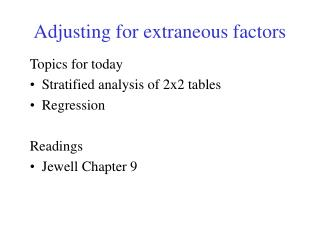 Adjusting for extraneous factors