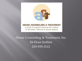 Abuse Counseling & Treatment, Inc. 24-Hour hotline 239-939-3112
