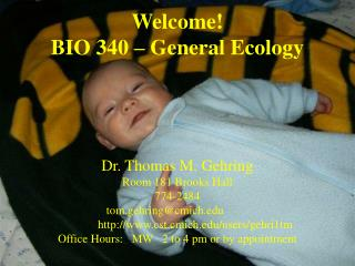 Dr. Thomas M. Gehring Room 181 Brooks Hall 774-2484 tom.gehring@cmich