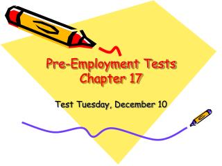 Pre-Employment Tests  Chapter 17