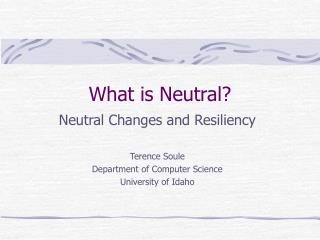 What is Neutral?