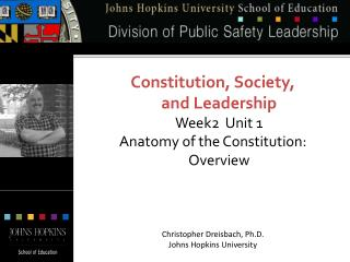 Constitution, Society, and Leadership Week2 Unit 1 Anatomy of the Constitution: Overview