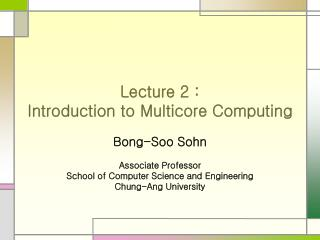 Lecture 2 : Introduction to Multicore Computing