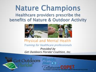 Nature Champions Healthcare providers prescribe the b enefits of Nature & Outdoor Activity