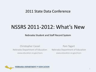 NSSRS 2011-2012: What's New Nebraska Student and Staff Record System