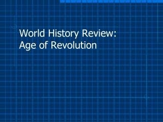 World History Review: Age of Revolution