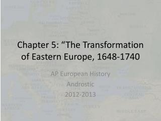 """Chapter 5: """"The Transformation of Eastern Europe, 1648-1740"""