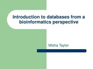 Introduction to databases from a bioinformatics perspective