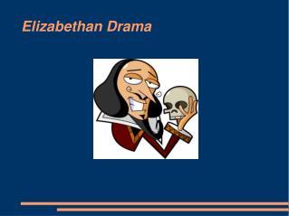 Elizabethan Drama