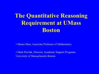 The Quantitative Reasoning Requirement at UMass Boston