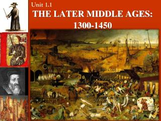 THE LATER MIDDLE AGES: 1300-1450