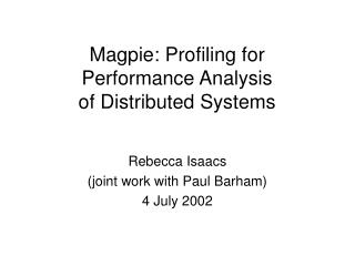 Magpie: Profiling for Performance Analysis of Distributed Systems