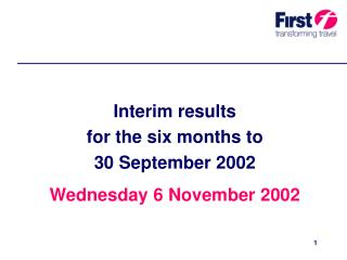 Interim results  for the six months to  30 September 2002 Wednesday 6 November 2002
