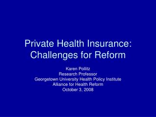 Private Health Insurance: Challenges for Reform
