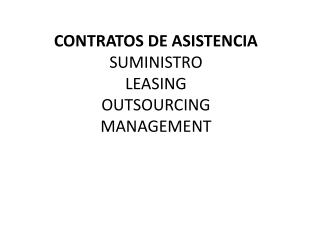 CONTRATOS DE ASISTENCIA  SUMINISTRO  LEASING OUTSOURCING MANAGEMENT