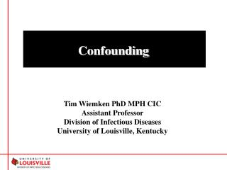 Tim Wiemken PhD MPH CIC Assistant Professor Division of Infectious Diseases