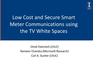 Low Cost and Secure Smart Meter Communications using the TV White Spaces