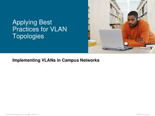 Implementing VLANs in Campus Networks