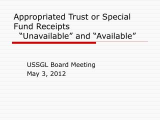 "Appropriated Trust or Special Fund Receipts   ""Unavailable"" and ""Available"""
