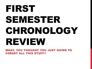 First Semester Chronology Review