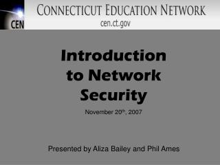 Introduction to Network Security November 20 th , 2007