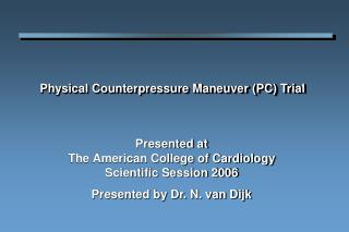 Physical Counterpressure Maneuver (PC) Trial