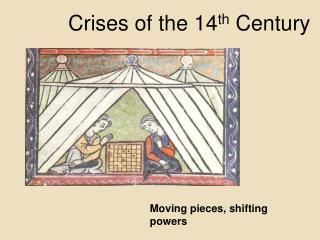 Crises of the 14 th  Century