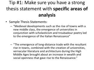 Tip #1: Make sure you have a strong thesis statement with  specific areas of analysis