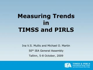 Measuring Trends  in  TIMSS and PIRLS