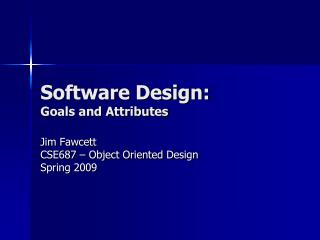 Software Design: Goals and Attributes