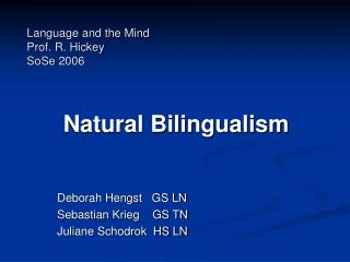 Language and the Mind Prof. R. Hickey SoSe 2006