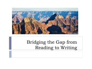 Bridging the Gap from Reading to Writing