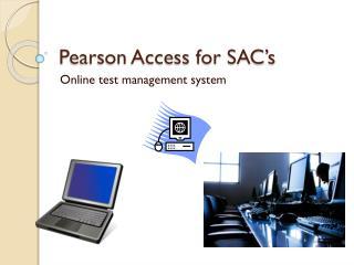 Pearson Access for SAC's