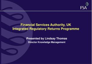 Financial Services Authority, UK Integrated Regulatory Returns Programme