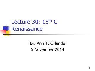 Lecture 30: 15 th C Renaissance