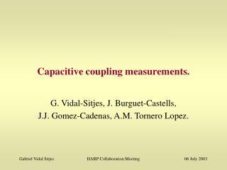 Capacitive coupling measurements.