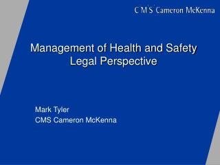Management of Health and Safety  Legal Perspective