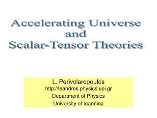 L. Perivolaropoulos leandros.physics.uoi.gr Department of Physics University of Ioannina