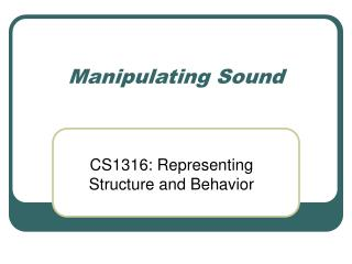 Manipulating Sound