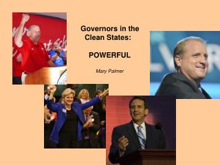 Governors in the Clean States: POWERFUL Mary Palmer