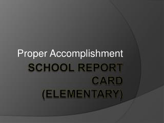 School Report Card (Elementary)