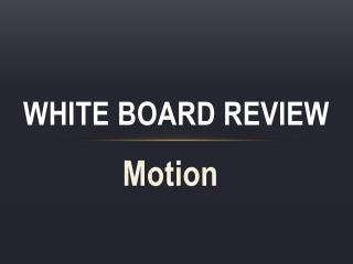 White Board Review