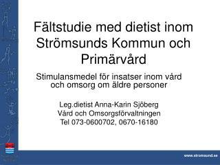 Fältstudie med dietist inom Strömsunds Kommun och Primärvård