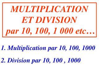 MULTIPLICATION ET DIVISION  par 10, 100, 1 000 etc…
